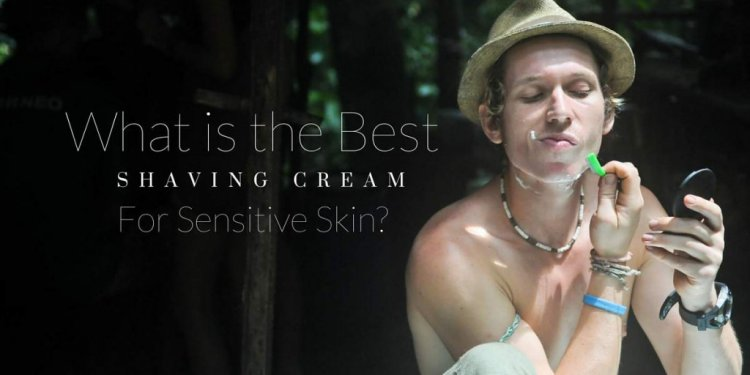 Best sensitive Shaving cream